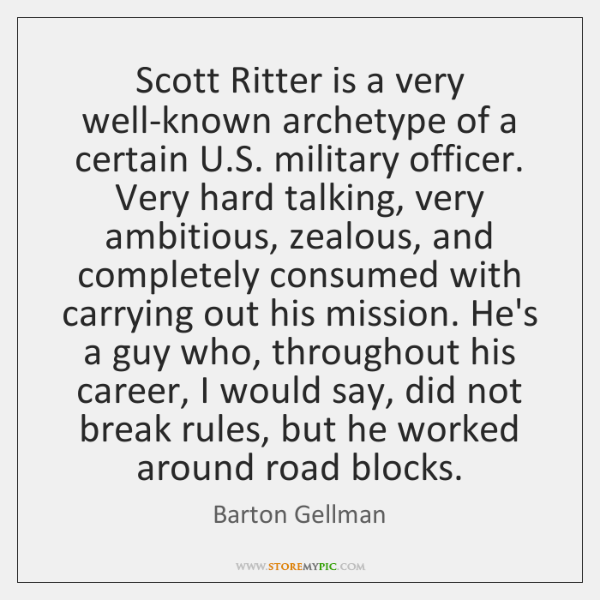 Scott Ritter is a very well-known archetype of a certain U.S. ...