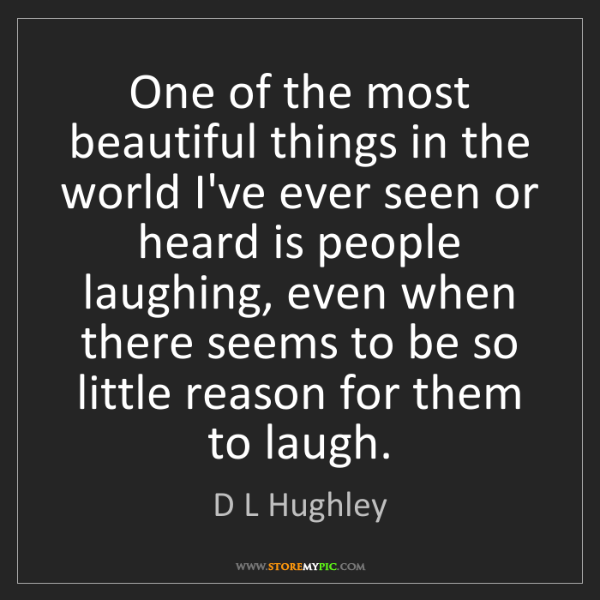 D L Hughley: One of the most beautiful things in the world I've ever...