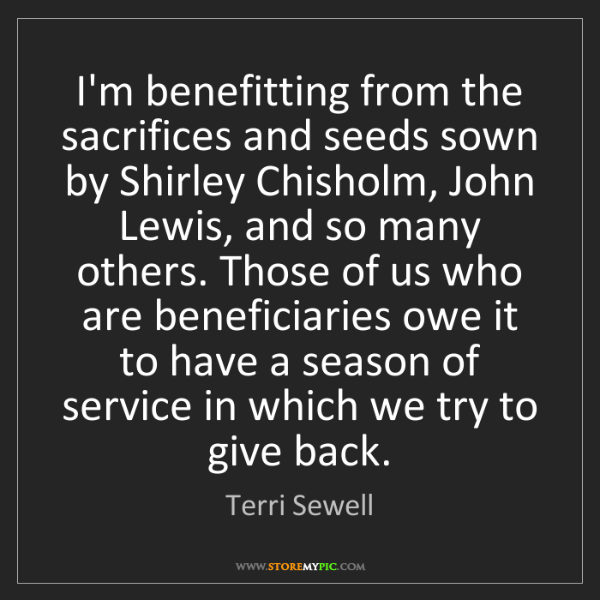 Terri Sewell: I'm benefitting from the sacrifices and seeds sown by...