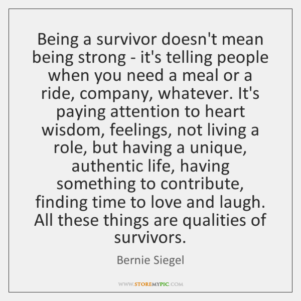 Being a survivor doesn't mean being strong - it's telling people when ...