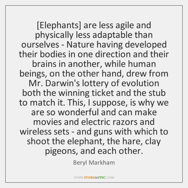 [Elephants] are less agile and physically less adaptable than ourselves - Nature ...
