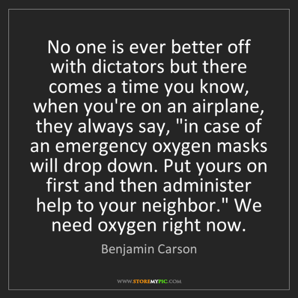Benjamin Carson: No one is ever better off with dictators but there comes...