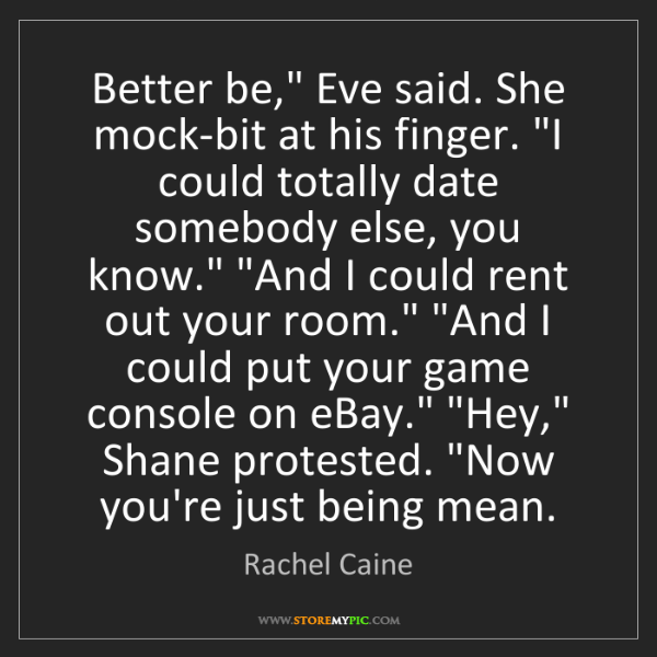 "Rachel Caine: Better be,"" Eve said. She mock-bit at his finger. ""I..."