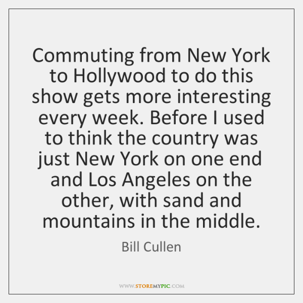 Commuting from New York to Hollywood to do this show gets more ...