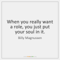 billy-magnussen-when-you-really-want-a-role-you-quote-on-storemypic-07b4b