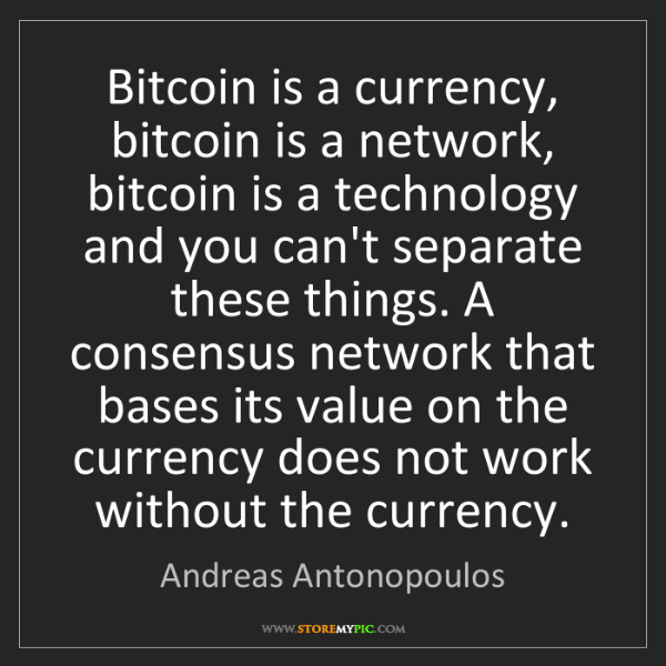 Andreas Antonopoulos: Bitcoin is a currency, bitcoin is a network, bitcoin...