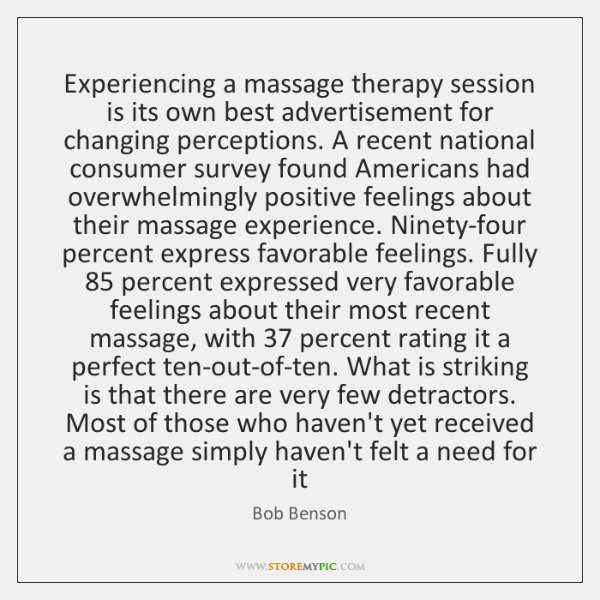 Experiencing a massage therapy session is its own best advertisement for changing ...