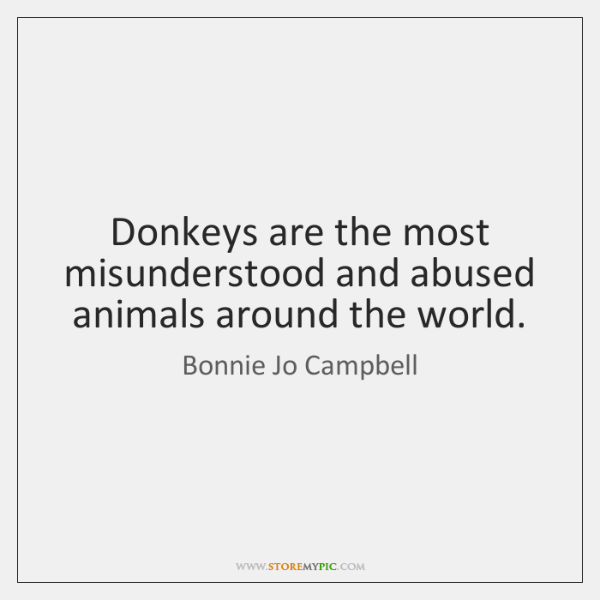 Donkeys are the most misunderstood and abused animals around the world.