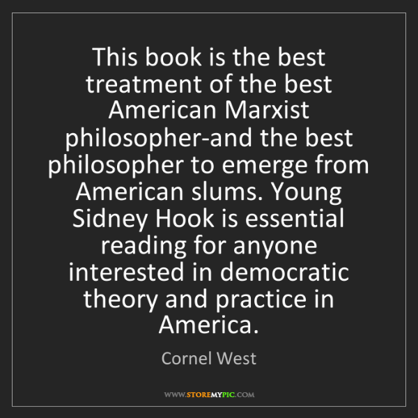 Cornel West: This book is the best treatment of the best American...