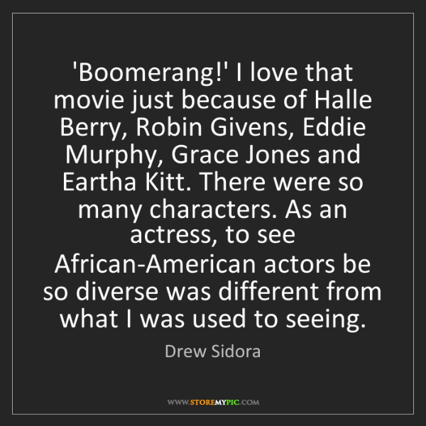Drew Sidora: 'Boomerang!' I love that movie just because of Halle...