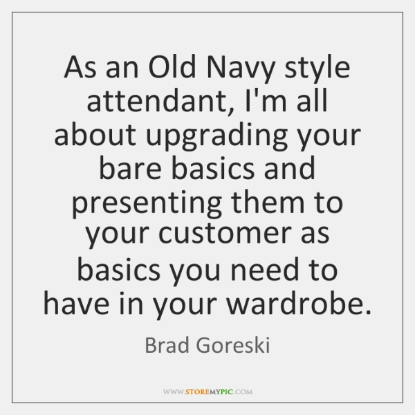 As an Old Navy style attendant, I'm all about upgrading your bare ...