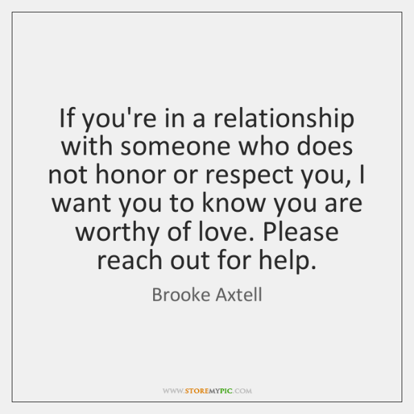 If you're in a relationship with someone who does not honor or ...