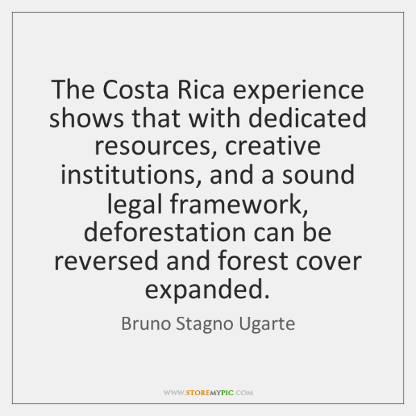 The Costa Rica experience shows that with dedicated resources, creative institutions, and ...