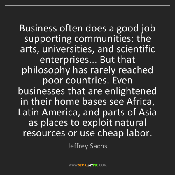 Jeffrey Sachs: Business often does a good job supporting communities:...