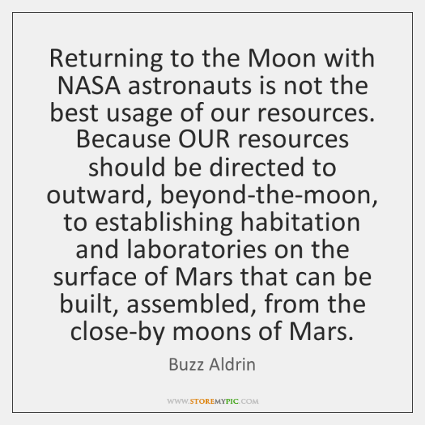 Returning to the Moon with NASA astronauts is not the best usage ...