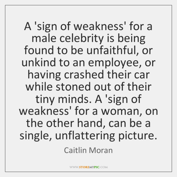 A 'sign of weakness' for a male celebrity is being found to ...