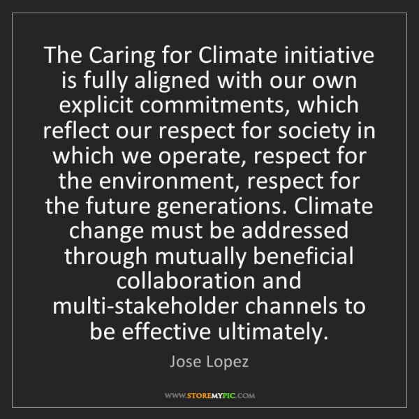 Jose Lopez: The Caring for Climate initiative is fully aligned with...