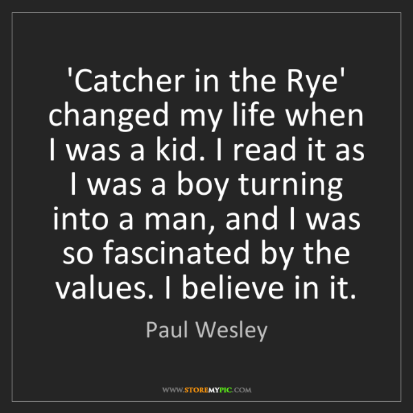 Paul Wesley: 'Catcher in the Rye' changed my life when I was a kid....