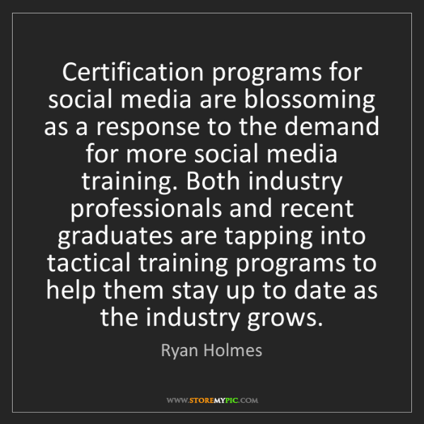 Ryan Holmes: Certification programs for social media are blossoming...