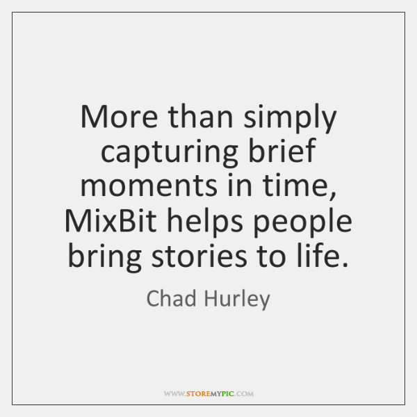 More than simply capturing brief moments in time, MixBit helps people bring ...