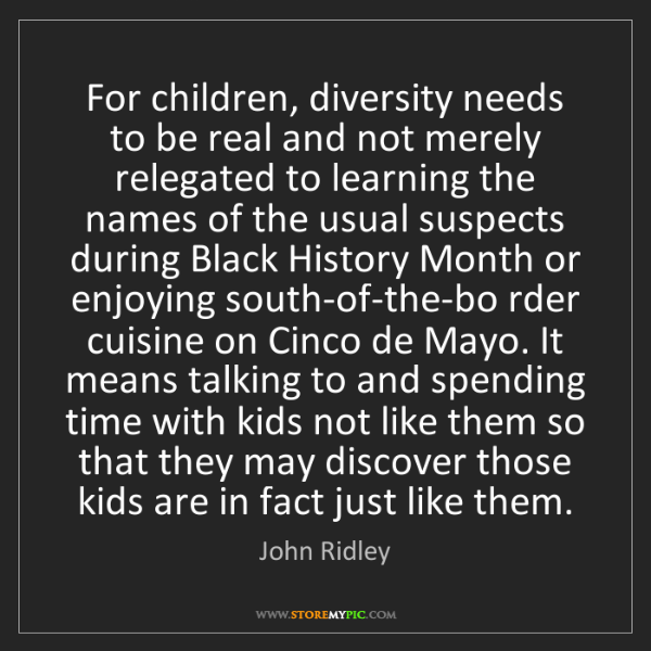 John Ridley: For children, diversity needs to be real and not merely...