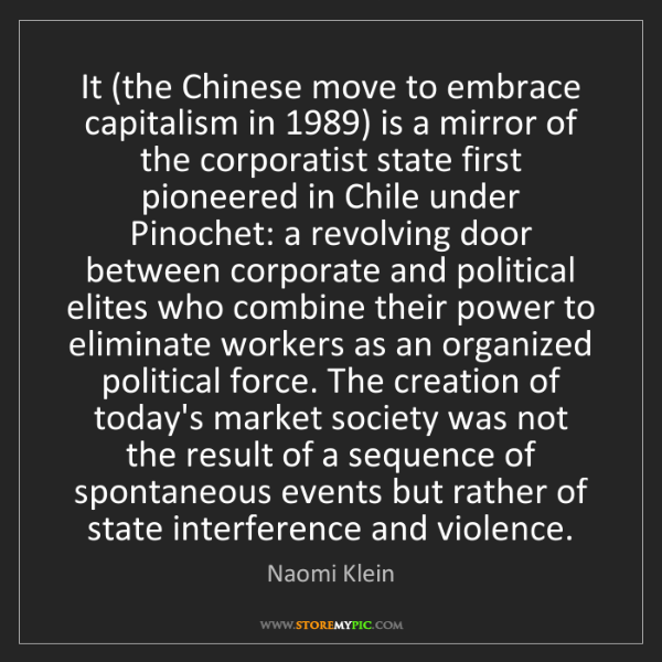 Naomi Klein: It (the Chinese move to embrace capitalism in 1989) is...