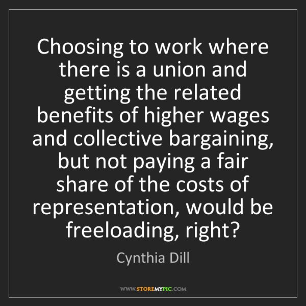 Cynthia Dill: Choosing to work where there is a union and getting the...