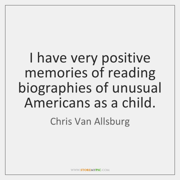 I have very positive memories of reading biographies of unusual Americans as ...