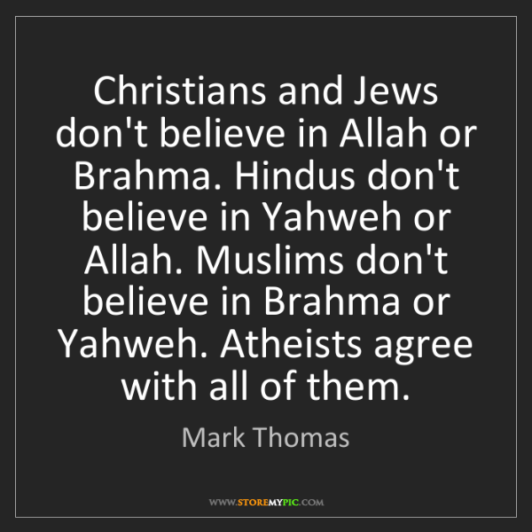 Mark Thomas: Christians and Jews don't believe in Allah or Brahma....