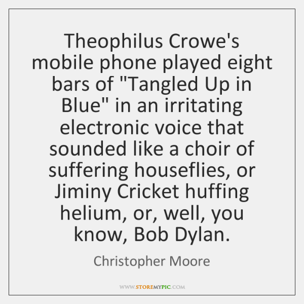 """Theophilus Crowe's mobile phone played eight bars of """"Tangled Up in Blue"""" ..."""