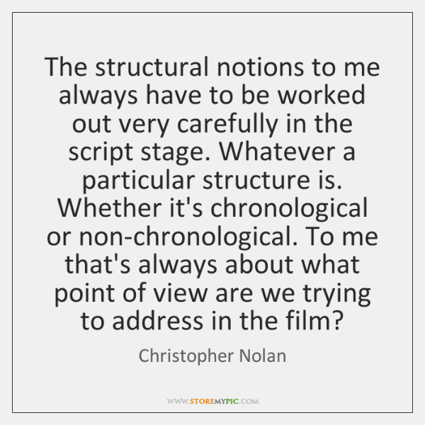 The structural notions to me always have to be worked out very ...