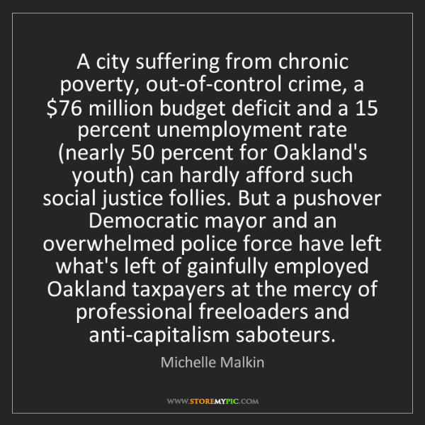 Michelle Malkin: A city suffering from chronic poverty, out-of-control...