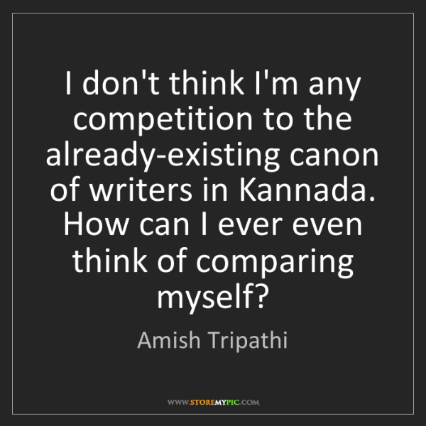 Amish Tripathi: I don't think I'm any competition to the already-existing...