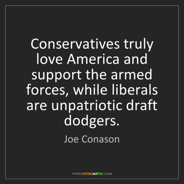 Joe Conason: Conservatives truly love America and support the armed...