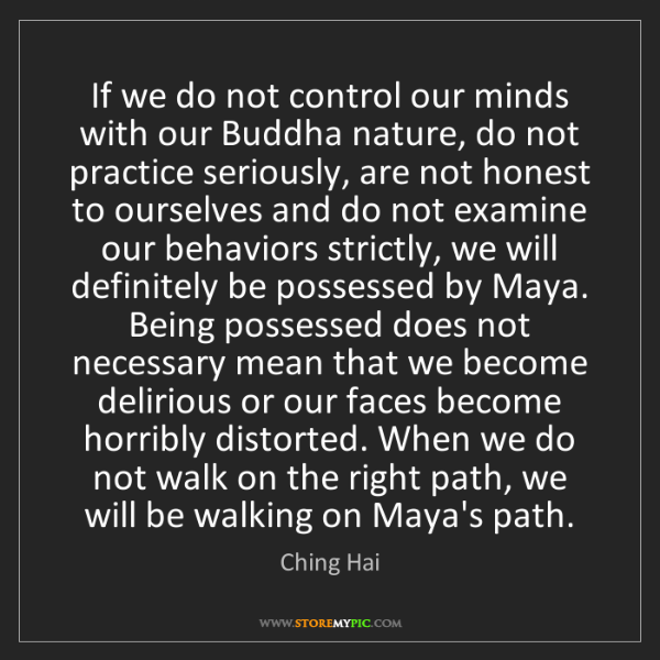 Ching Hai: If we do not control our minds with our Buddha nature,...