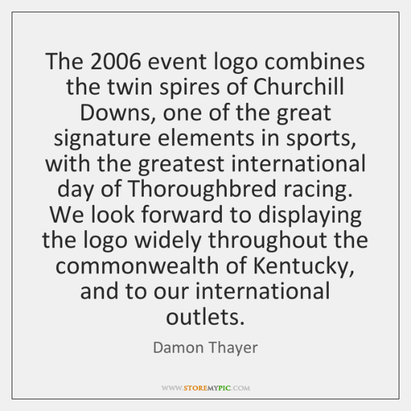 The 2006 event logo combines the twin spires of Churchill Downs, one of ...