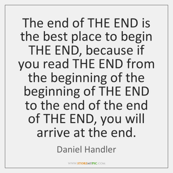 The end of THE END is the best place to begin THE ...