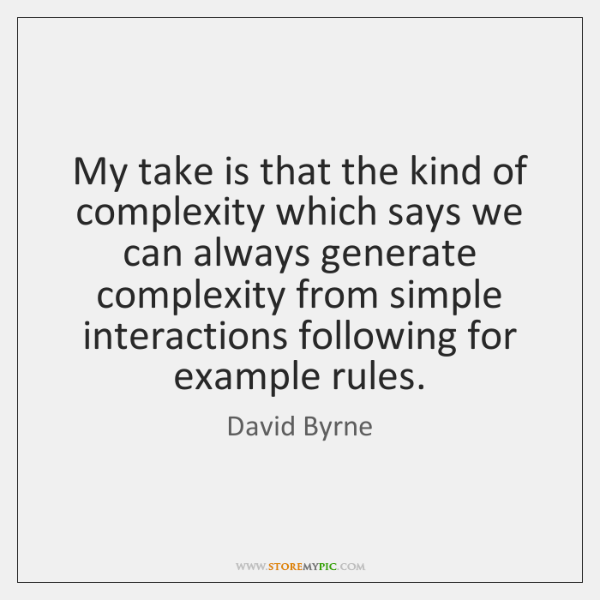 My take is that the kind of complexity which says we can ...