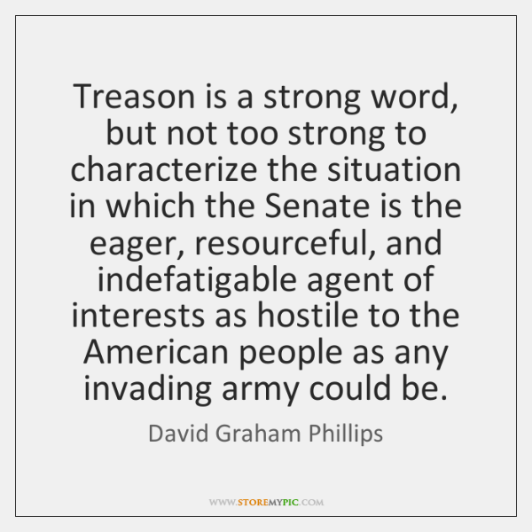 Treason is a strong word, but not too strong to characterize the ...