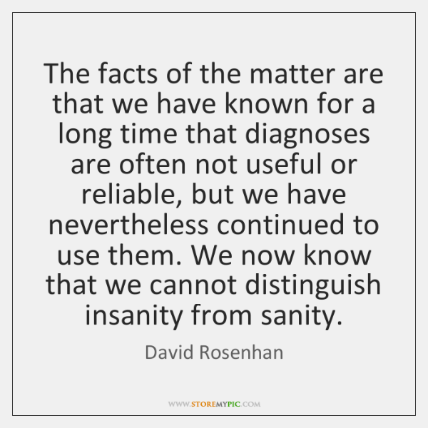 The facts of the matter are that we have known for a ...