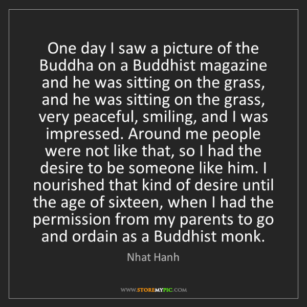 Nhat Hanh: One day I saw a picture of the Buddha on a Buddhist magazine...