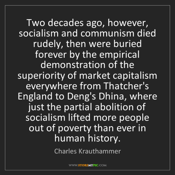 Charles Krauthammer: Two decades ago, however, socialism and communism died...