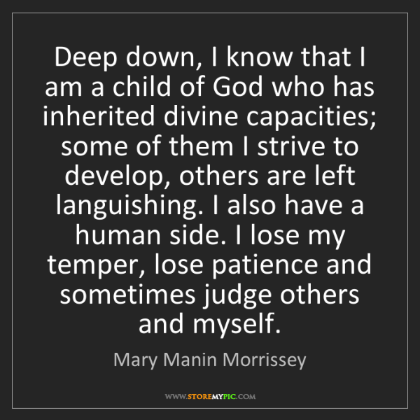Mary Manin Morrissey: Deep down, I know that I am a child of God who has inherited...