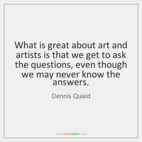 What is great about art and artists is that we get to ...