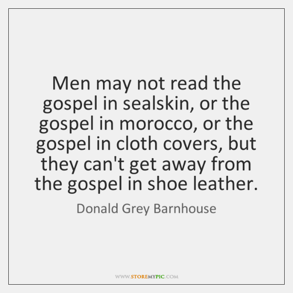 Men may not read the gospel in sealskin, or the gospel in ...