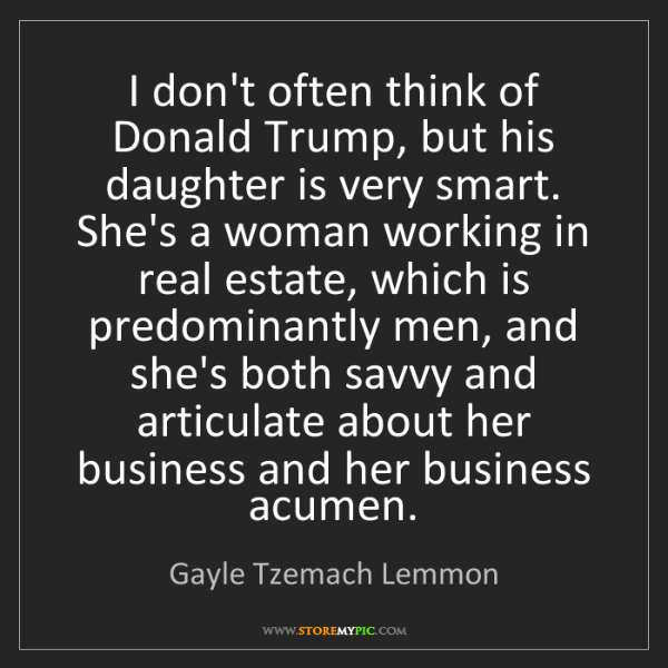 Gayle Tzemach Lemmon: I don't often think of Donald Trump, but his daughter...