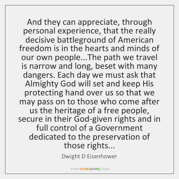 And they can appreciate, through personal experience, that the really decisive battleground ...