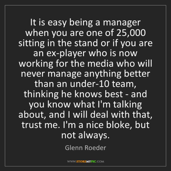 Glenn Roeder: It is easy being a manager when you are one of 25,000...