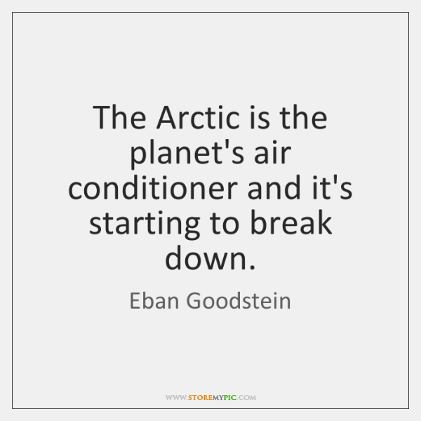 The Arctic is the planet's air conditioner and it's starting to break ...