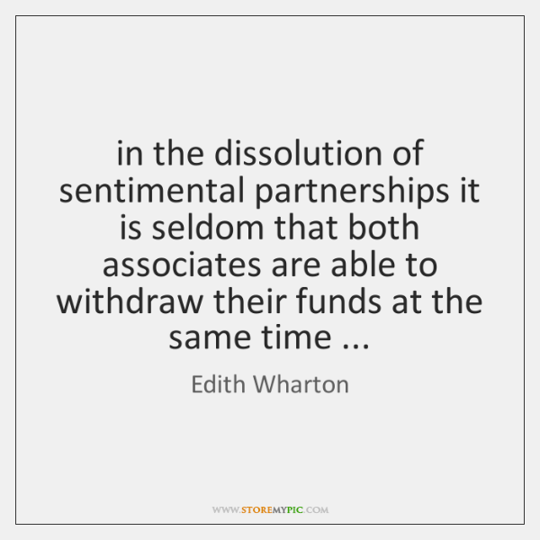in the dissolution of sentimental partnerships it is seldom that both associates ...